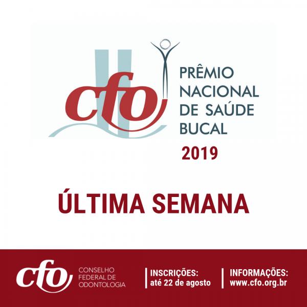 Última semana para inscrição do Prêmio Nacional CFO de Saúde Bucal 2019