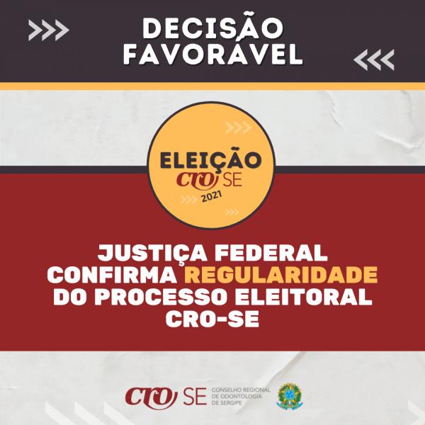 Justiça Federal confirma regularidade do processo eleitoral do CRO-SE