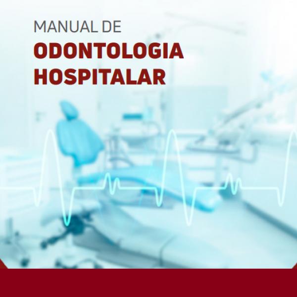 CFO amplia divulgação do Manual de Odontologia Hospitalar para reforçar papel essencial do Cirurgião-Dentista