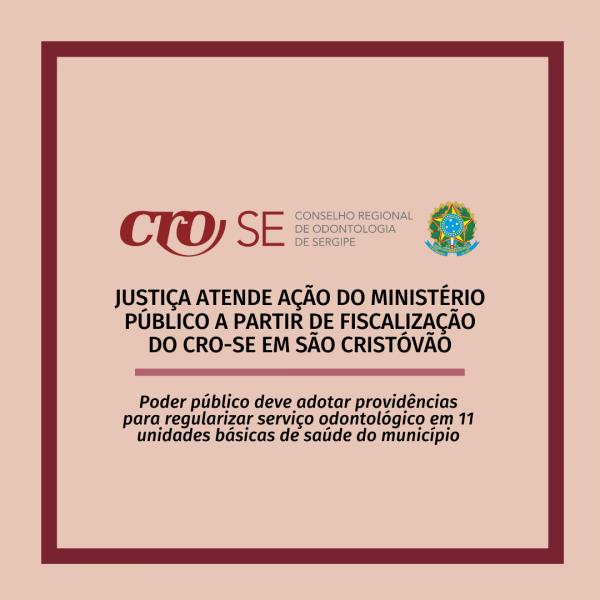 Justiça atende ação do MP/SE a partir de fiscalização do CRO-SE em 11 unidades de saúde de São Cristóvão