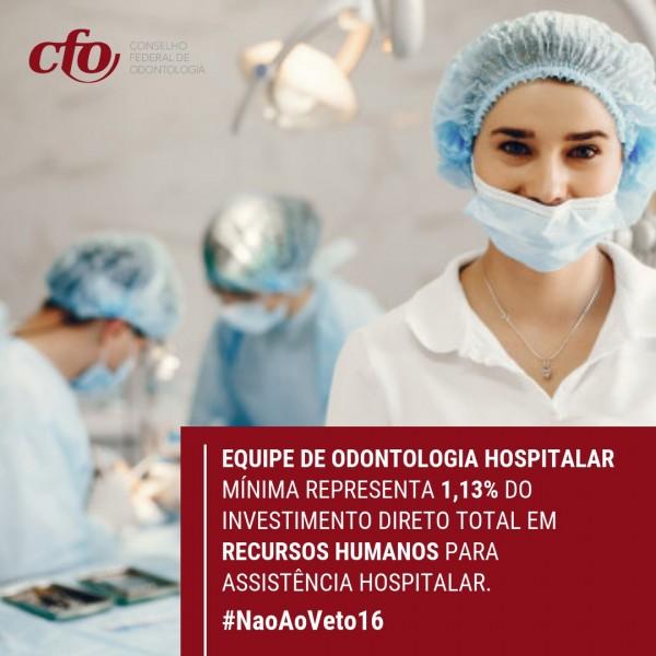 CFO intensifica defesa da assistência odontológica em ambiente hospitalar para derrubada do veto 16/2019 ao PLC 34/2013