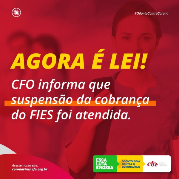 Agora é LEI   CFO informa que solicitação de suspensão da cobrança do FIES foi atendida
