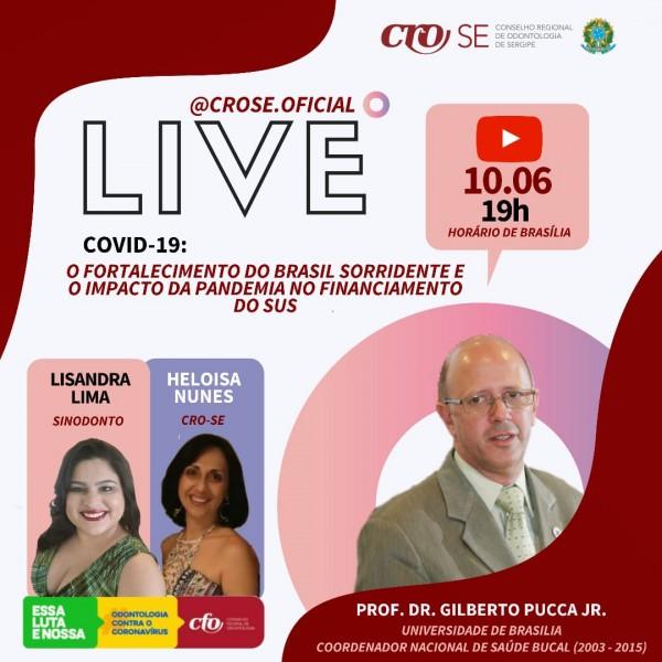 LIVE com Prof. Dr. Gilberto Pucca Jr. aborda fortalecimento do Brasil Sorridente e o impacto da pandemia no financiamento do SUS