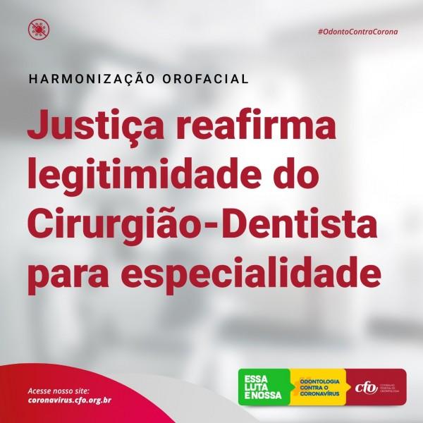 Justiça reafirma legitimidade do Cirurgião-Dentista para exercício da Harmonização Orofacial