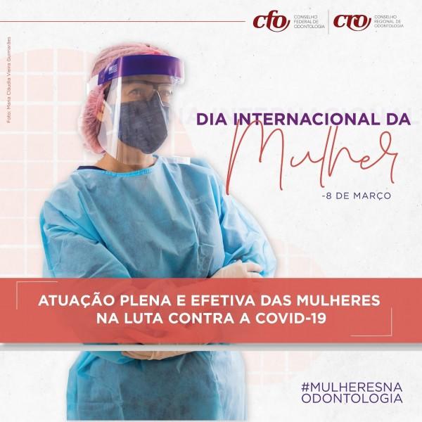 Dia Internacional da Mulher | Atuação plena e efetiva das mulheres na luta contra a covid-19