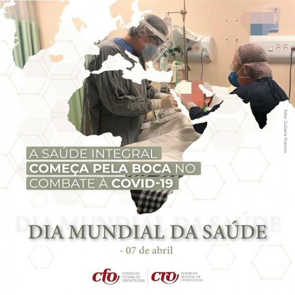Dia Mundial da Saúde | A saúde integral começa pela boca no combate à Covid-19